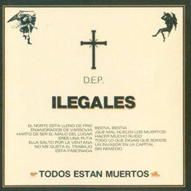 Ilegales - Todos estan muertos (1985)