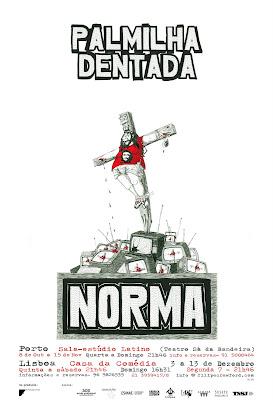 Cartaz de Promoção da peça Norma, do Teatro da Palmilha Dentada