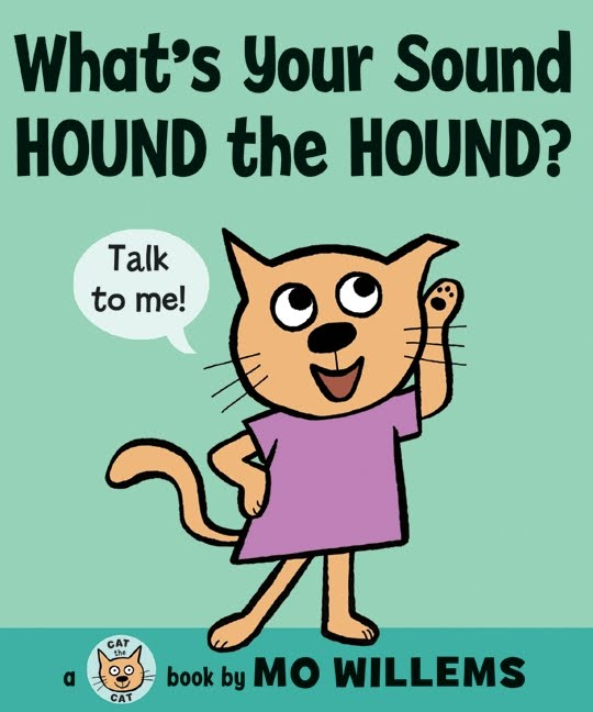What's Your Sound, Hound the Hound? (Cat the Cat) Mo Willems