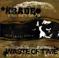 XRADE & Waste Of Time - This Is Our Blood (2009)