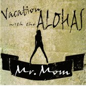 Vacation With The Alohas - Mr.Mom EP (2010)