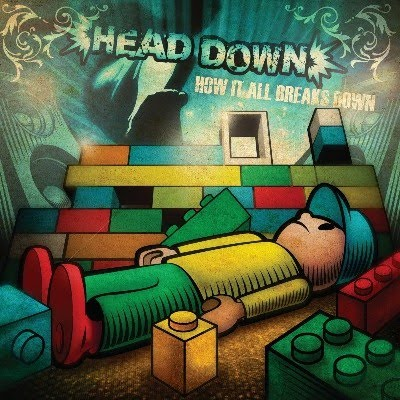 <center>Head Down - How It All Breaks Down (2010)</center>