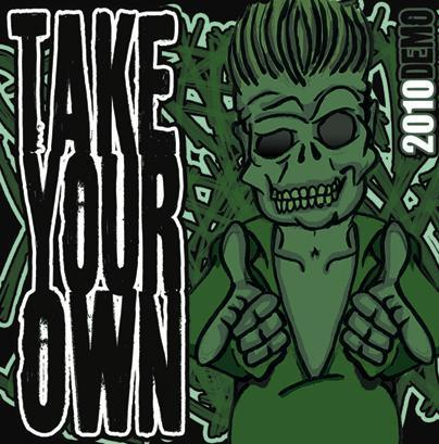 <center>Take Your Own - Demo (2010)</center>