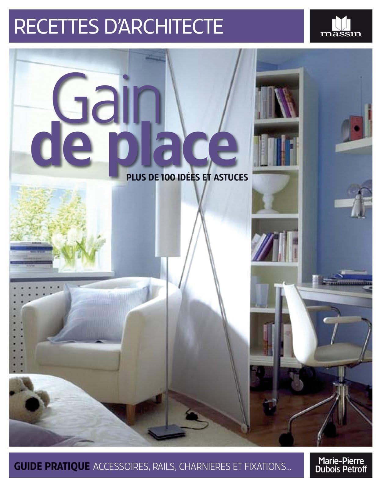 gain de place plus de 100 id es et astuces editions marie claire massin l 39 indispensable. Black Bedroom Furniture Sets. Home Design Ideas
