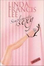 Simplemente Sexy – Linda Francis Lee