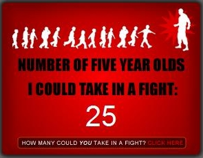 How many five year olds could you take in a fight?