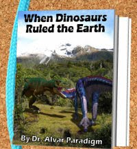 When Dinosaurs Ruled the Earth!!!