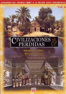 Civilizaciones perdidas: Mesopotamia. Retorno al Eden