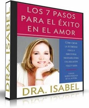 Los Siete pasos para el exito en el Amor, Dra. Isabel Gomez