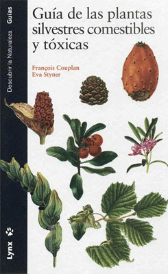 Guía de las plantas silvestres comestibles y tóxicas – Francois Couplan & Eva Styner