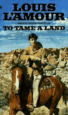 Rough Edges: Forgotten Books: To Tame a Land - Louis L'Amour