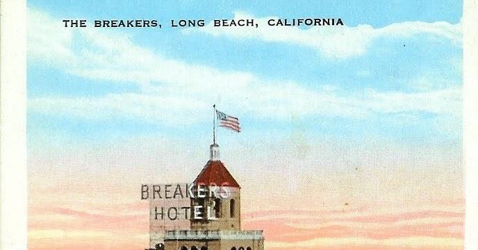 Writerquake Old Postcard Wednesday The Breakers Hotel Long Beach California