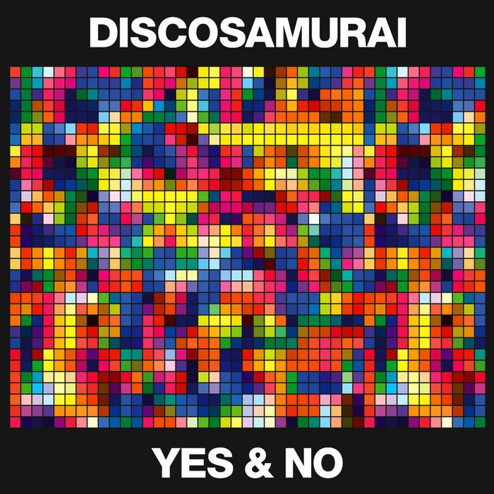 Electro WOW Electronic Music News: Discosamurai- Yes & No