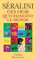 Libro del Dr. Séralini: 'Los OGM (Organismos Genéticamente Modificados) que cambian el mundo'
