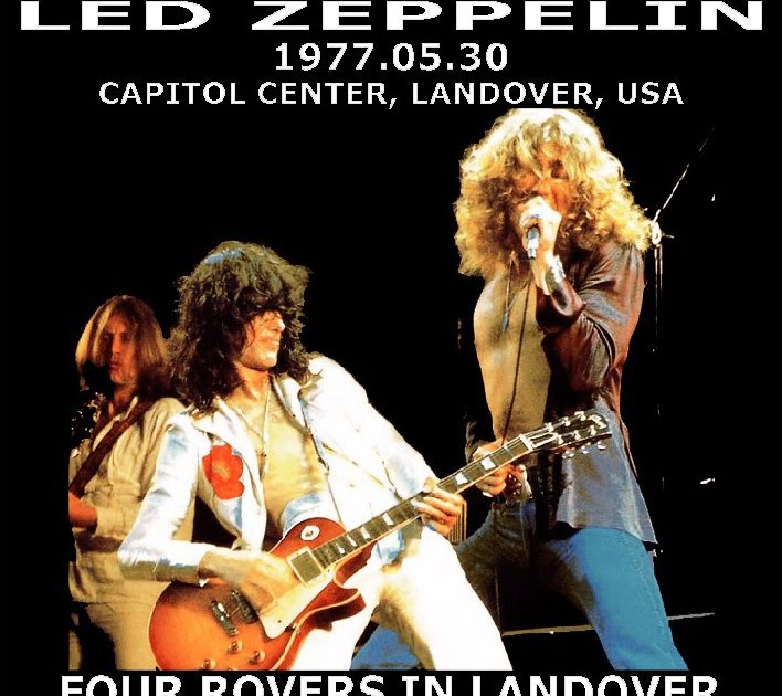 The Year of Led Zeppelin: Day 231: 5/30/1977 Landover, MD