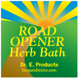 Dr  E 's Conjure Blog - Hoodoo at its best: Clear the Way with Road