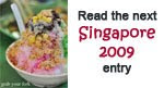 Read the next Singapore 2009 entry