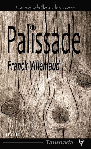 https://lesvictimesdelouve.blogspot.fr/2015/05/palissade-de-franck-villemaud.html